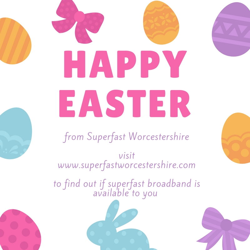 Happy Easter from Superfast Worcestershire